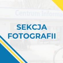 SEKCJA FOTOGRAFII